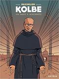 Maximilien Kolbe: Un saint à auschwitz