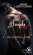 Angels Fire, Tome 1 : Accidental love