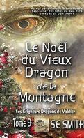 Les Seigneurs dragons de Valdier, Tome 9 : Le Noël du vieux dragon de la montagne