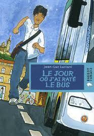Couverture du livre : Le jour où j'ai raté le bus