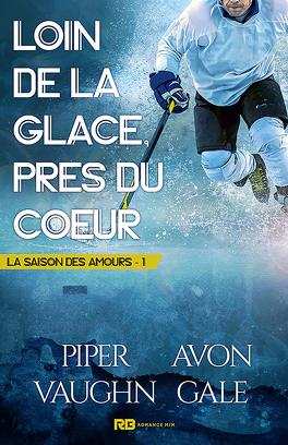 Couverture du livre : La Saison des amours, Tome 1 : Loin de la glace, près du cœur