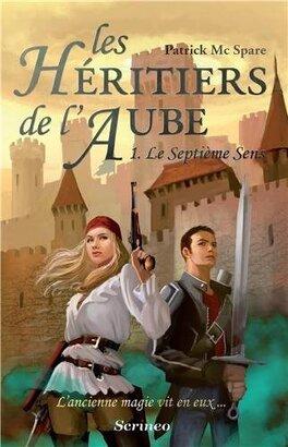 Couverture du livre : Les Héritiers de l'Aube, tome 1 : le Septième Sens