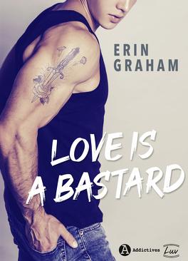 Couverture du livre : Love is a bastard