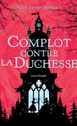 Alice à votre service tome 1 : Complot contre la duchesse