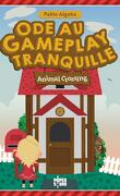 Animal Crossing - Ode au Gameplay tranquille