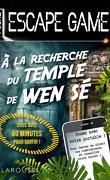 Escape game : A la recherche du temple de Wen Sé