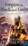 Shadows of the Apt, Book 1 : Empire in Black and Gold