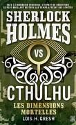 Sherlock Holmes vs Chtulhu, Tome 1 : Les Dimensions mortelles
