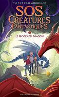 SOS Créatures fantastiques, Tome 2 : Le Procès du dragon