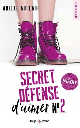 Couverture du livre : Secret défense d'aimer, Tome 2