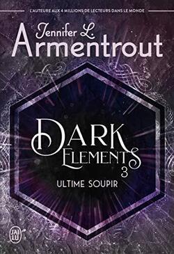 Couverture de Dark Elements, Tome 3 : Ultime soupir