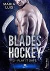 Blades Hockey, Tome 2 : Play it safe
