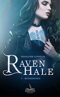 Raven Hale, Maître de Lumière Tome 3 : Renaissance