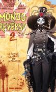 Mondo Reverso, tome 2 : La bonne, la brute et la truande