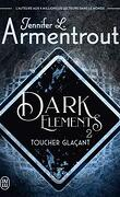 The Dark Elements, Tome 2 : Toucher glaçant