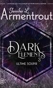 The Dark Elements, Tome 3 : Ultime soupir