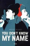 couverture You don't know my name Tome 1