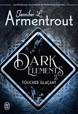 Couverture du livre : The Dark Elements, Tome 2 : Toucher glaçant