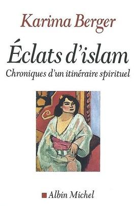 Couverture du livre : Eclats d'islam : chroniques d'un itinéraire spirituel