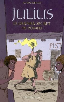 Couverture du livre : Les enquêtes de Julius, tome 1 : Le dernier secret de Pompéi