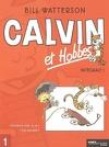 Calvin et Hobbes : intégrale : Volume 1, Elle est pas belle, la vie ? : Suivi de Tous aux abris !