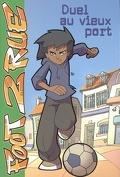 Foot 2 rue, tome 1 : Duel au vieux port (Roman)
