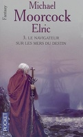 Le cycle d'Elric, Tome 3 : Le navigateur sur les mers du destin