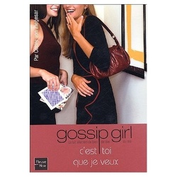 Couverture de Gossip Girl, Tome 6 : C'est toi que je veux