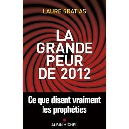 Couverture du livre : La Grande peur de 2012, ce que disent vraiment les prophéties