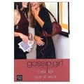 Gossip Girl, Tome 6 : C'est toi que je veux