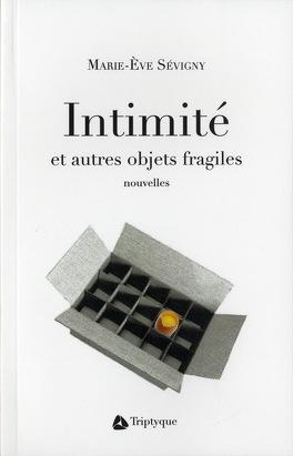 Couverture du livre : Intimité et autres objets fragiles