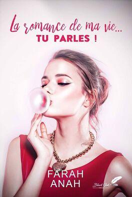 Couverture du livre : La Romance de ma vie... TU PARLES !