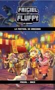Frigiel et Fluffy : Les Origines, Tome 3 : Le Festival de Dragonia