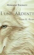 Lune Ardente, Livre II : Eclipse