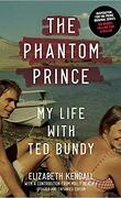 The Phantom Prince: My Life with Ted Bundy
