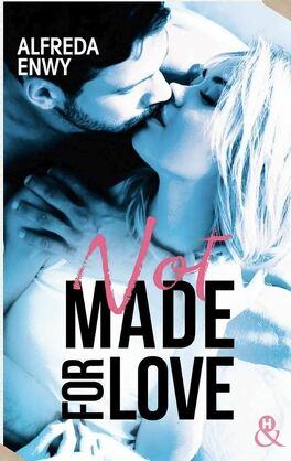 Couverture du livre : Not made for love