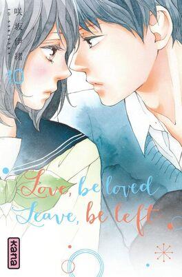 Couverture du livre : Love, be loved, Leave, be left, Tome 10