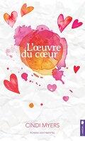 Amours vraies, Tome 4 : L'Œuvre du cœur