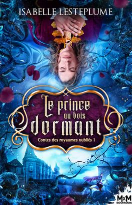 Couverture du livre : Contes des royaumes oubliés, Tome 1 : Le Prince au bois dormant
