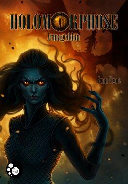Couverture du livre : Holomorphose, Tome 2 : Armageddon