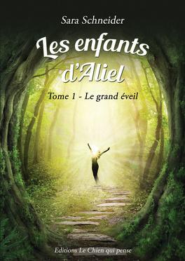 Couverture du livre : Les Enfants d'Aliel, Tome 1 : Le Grand Éveil