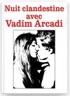 Nuit clandestine avec Vadim Arcadi