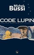 Code Lupin - Version enrichie et illustrée