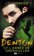 Dead Man, Tome 2 : Denton et l'armée des grenouilles