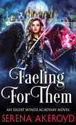 Eight Wings Academy, book 1 : Faeling for Them