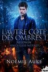 couverture L'Autre Côté des ombres, Tome 1 : Allowin Singulier-Weyrd