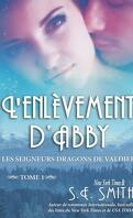 Les Seigneurs dragons de Valdier, Tome 1 : L'Enlèvement d'Abby