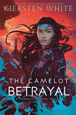 Couverture du livre : Camelot Rising, Tome 2 : The Camelot Betrayal