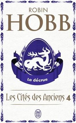Couverture du livre : Les Cités des Anciens, Tome 4 : La Décrue