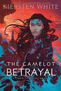 Camelot Rising, Tome 2 : The Camelot Betrayal